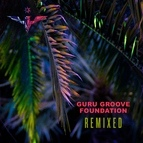 Guru Groove Foundation альбом Remixed
