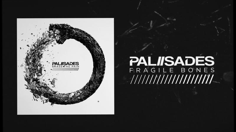 Palisades - Fragile Bones
