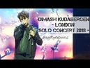 Dimash London Solo Concert 2018 [FULL] 💖💖 Fancam