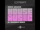 Eddie Amador - House Music (Shishkin remix)