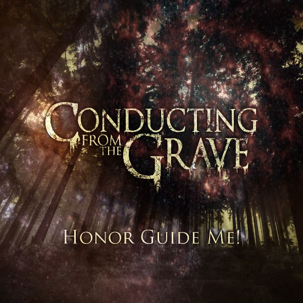 Conducting From the Grave - Honor Guide Me! (New Song) (2013)