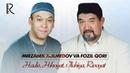 Fozil Qori va Mirzabek Xolmedov 4 QISM Hadis Hikoyat Ilohiya Rivoyat