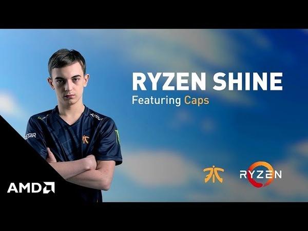 AMD Presents Fnatic League of Legends Broxah's Ryzen™ Shine featuring Caps