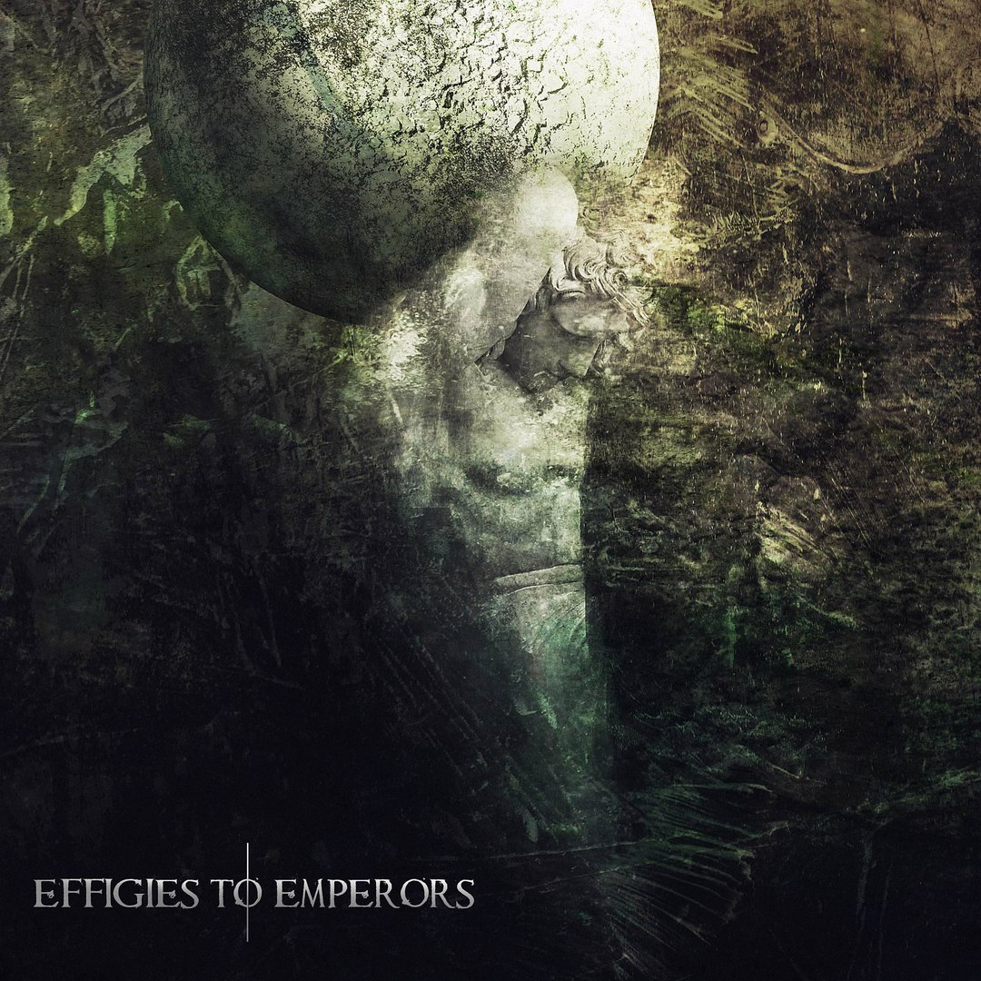 Effigies To Emperors - Effigies To Emperors [EP] (2016)