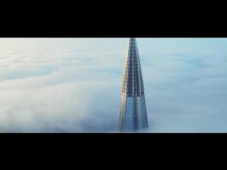 Лахта Центр - В облаках _ Lakhta Center - In the clouds