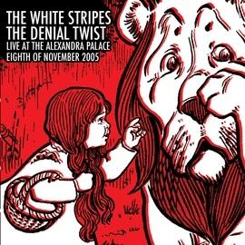 The White Stripes альбом The Denial Twist (Live @ Alexandra Palace 8.11.2005)