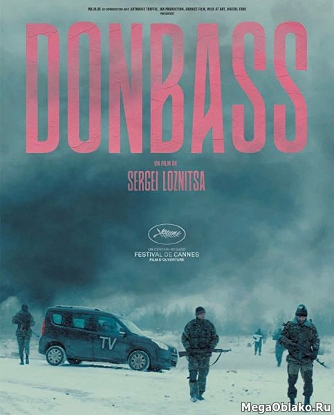 Донбасс / Donbass (2018/WEB-DL/WEB-DLRip)
