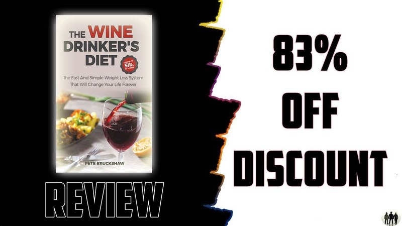 The Wine Drinker's Diet Review Discount 2018 Lose Weight With The Fat Busting Power Of Wine