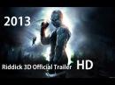 Риддик 3D Русский трейлер 2013 Riddick 3D Official Trailer