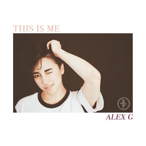 Alex G альбом This Is Me