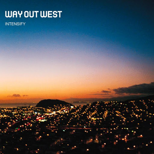 way out west альбом Intensify