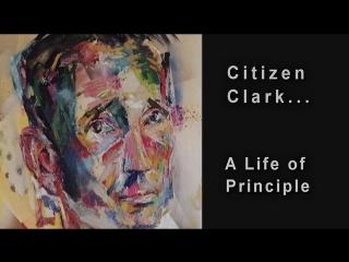 Гражданин Кларк... Жизнь по принципу / Citizen Clark... A Life of Principle / 2018