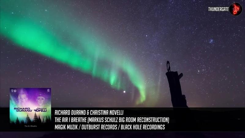 Richard Durand Christina Novelli - The Air I Breathe (Markus Schulz Big Room Reconstruction)