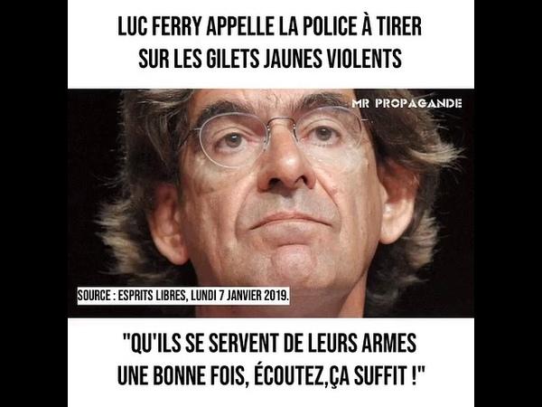 Luc Ferry appelle la police à tirer sur les gilets jaunes violents