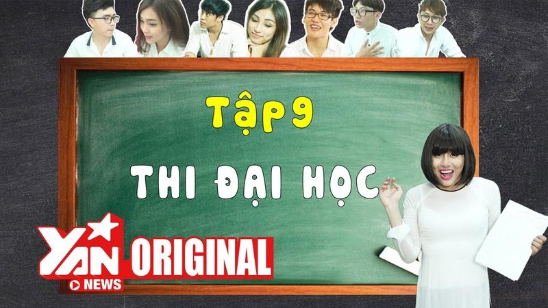 SchoolTV || Tập 9 Thi Đại Học | Official