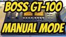 Boss GT 100 Basics - Manual Mode Overview.