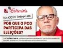 COTV Entrevista nº15 Por que o PCO participa das eleições com Antônio Carlos Silva