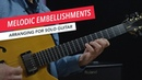 Arranging for Solo Guitar: Melodic Embellishment Ideas | Berklee Online