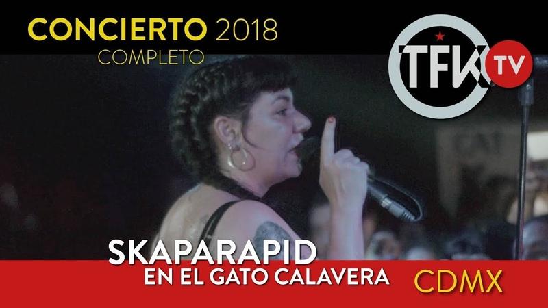 Skaparapid En concierto Gato Calavera CDMX 2018