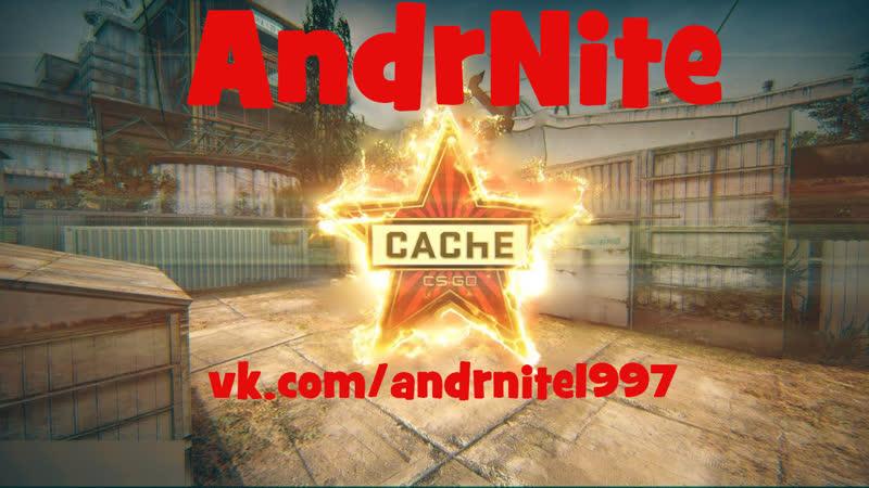 AndrNite CSGO (DE_CACHE)
