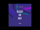 DJ JOKER - Ready Or Not (Remix)