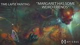 Time-lapse painting 'MARGARET HAS SOME WEIRD FRIENDS'