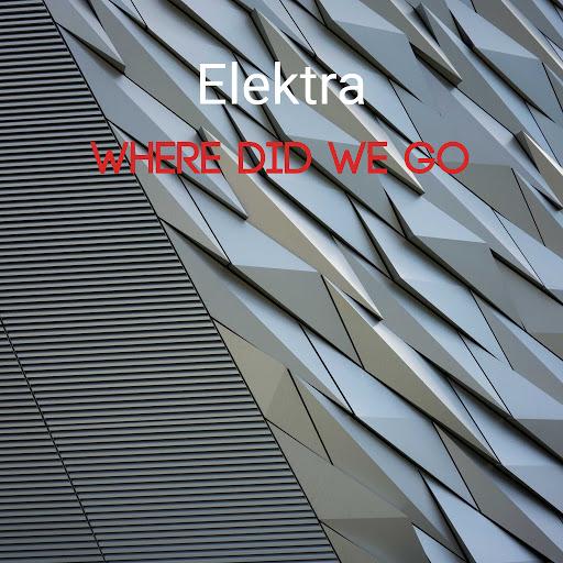 ELEKTRA альбом Where Did We Go