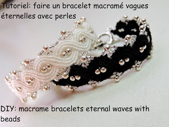 Tutoriel bracelet macramé vague éternelle avec des perles (DIY bracelets eternal waves with beads)