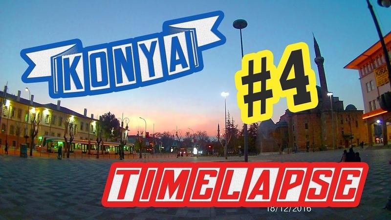Konya Time Lapse 4