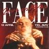 FACE | 13.04 — ТЕЛЬ-АВИВ @ GAGARIN CLUB