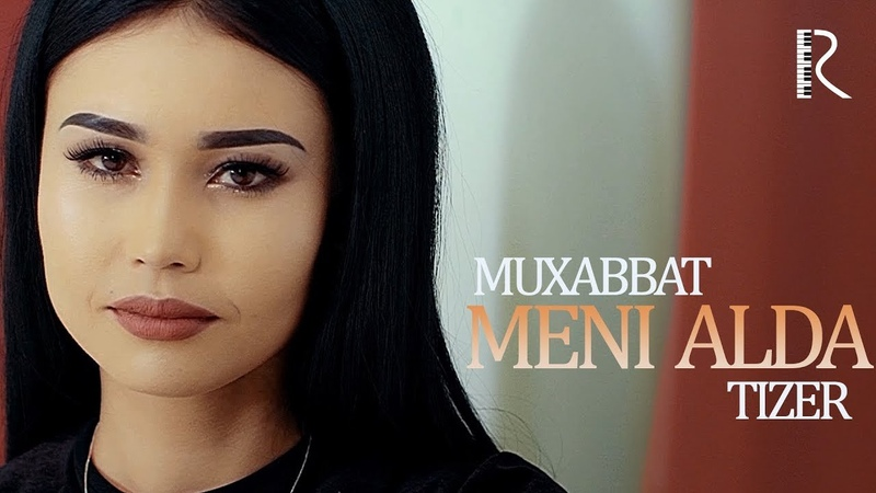 Muhabbat - Meni alda (tizer) | Мухаббат - Мени алда (тизер)