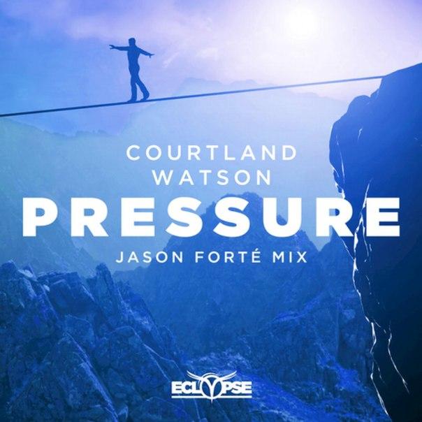 Courtland & Watson - Pressure (Jason Forté Mix)