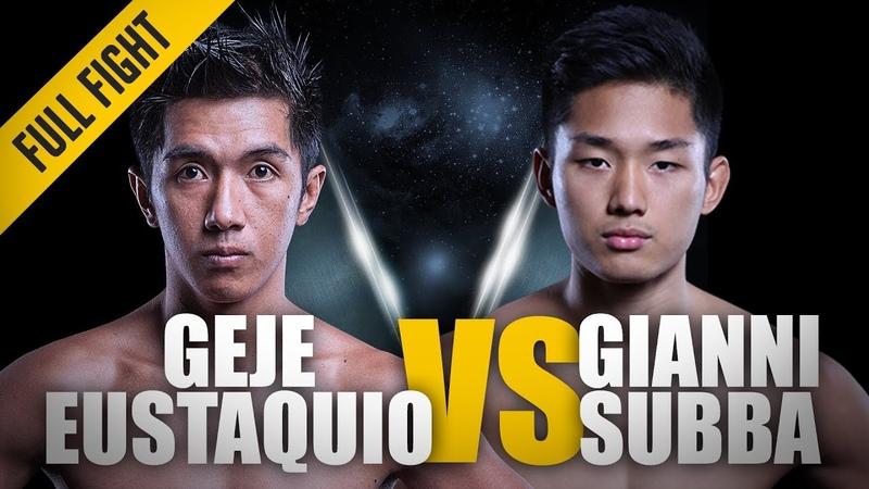 ONE: Geje Eustaquio vs. Gianni Subba | April 2016 | FULL FIGHT