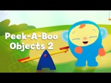 BabyFirstTV: Peekaboo I See You, More Fun Objects! Hide and Seek for Babies | Fun Game for Toddlers