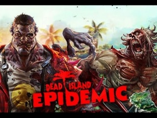 Dead Island Epidemic: Мясо..Зомби..ЗАВАРУХИ!!!
