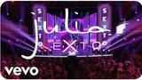 Julia - S.E.X.T.O (Live at