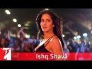 Ishq Shava - Song - Jab Tak Hai Jaan - Shahrukh Khan | Katrina Kaif