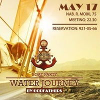 17.05][ WATER JOURNEY (BOAT PARTY) BY GODFATHERS