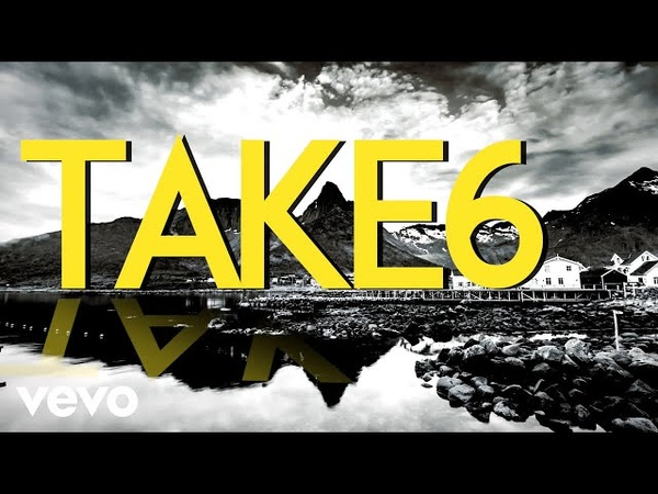 Take 6 - Change The World