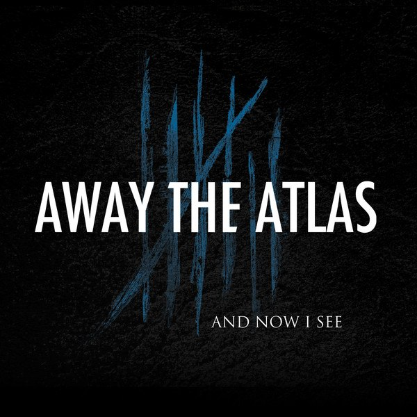 Away the Atlas - And now I see [EP] (2012)
