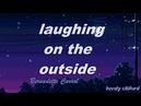 Bernadette carrol laughing on the outside lyrics
