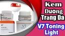Kem V7 Toning Light Dưỡng Trắng trị Thâm Nám Hàn Quốc mẫu mới nhất Review Sử Dụng