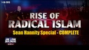 'Rise of Radical Islam' - Sean Hannity Special - [COMPLETE]