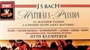 Bach - Matthäus-Passion BWV 244 (recording of the Century : Otto Klemperer)