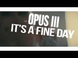 Opus III - It's A Fine Day (Malibu Breeze Bootleg) 2017