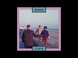 L I P S - Walls