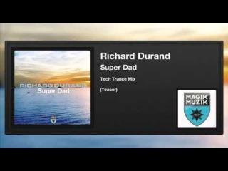 Richard Durand - Super Dad (Tech Trance Mix) (Teaser)