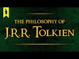 The Philosophy of J.R.R. Tolkien Why Things Keep Getting Worse Wisecrack Edition
