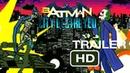 Бэтмен: Разрушение Города(Второй трейлер)/ Batman: City Destroyed / рисуем мультфильмы