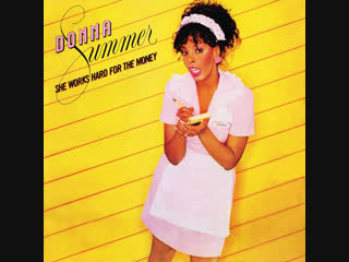 Donna Summer - She Works Hard For The Money (1983)